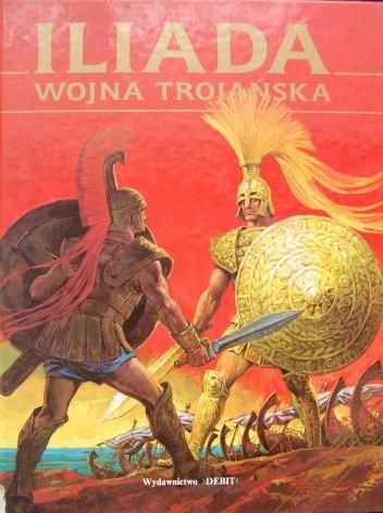 Okładka książki Iliada. Wojna trojańska