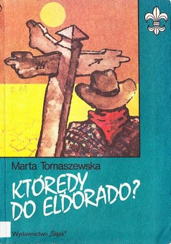 Okładka książki Którędy do Eldorado?
