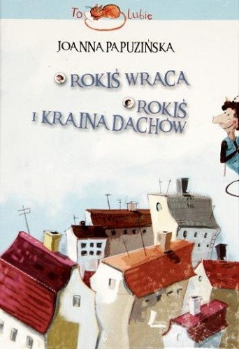 Okładka książki Rokiś wraca. Rokiś i kraina dachów