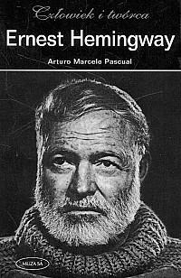 Okładka książki Ernest Hemingway. Człowiek i twórca