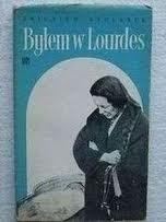 Okładka książki Byłem w Lourdes. Miasto cudów widziane własnymi i cudzymi oczami