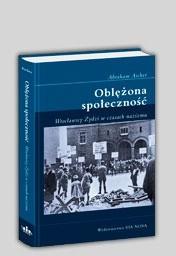Okładka książki Oblężona społeczność. Wrocławscy Żydzi w czasach nazizmu