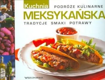 Kuchnia Meksykańska Praca Zbiorowa 109142 Lubimyczytaćpl