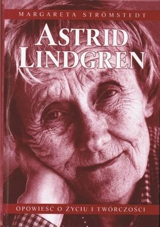 Okładka książki Astrid Lindgren: Opowieść o życiu i twórczości