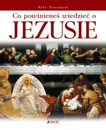 Okładka książki Co powinieneś wiedzieć o Jezusie