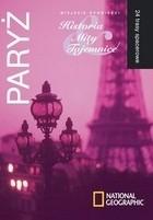 Okładka książki Paryż. Miejskie opowieści: Historia, Mity, Tajemnice. 24 trasy spacerowe.