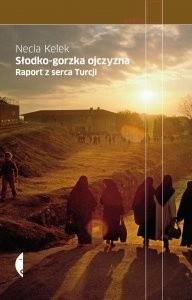 Okładka książki Słodko-gorzka ojczyzna. Raport z serca Turcji