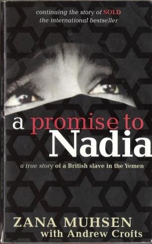 Okładka książki A promise to Nadia: A True Story of a British Slave in the Yemen.