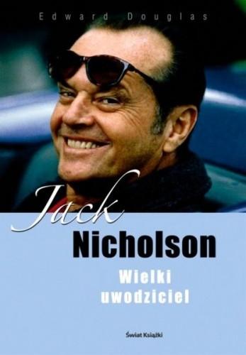 Okładka książki Jack Nicholson. Wielki uwodziciel