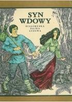 Syn wdowy. Białoruska bajka ludowa
