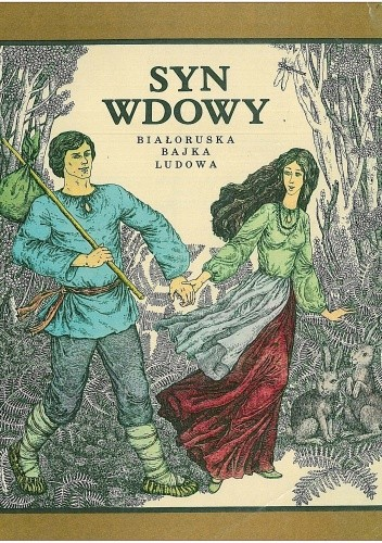 Okładka książki Syn wdowy. Białoruska bajka ludowa