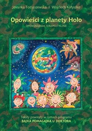 Okładka książki Opowieści z planety Holo. Opowiadania terapeutyczne