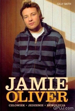 Okładka książki Jamie Oliver. Człowiek. Jedzenie. Rewolucja