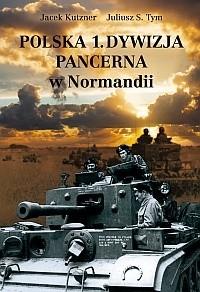 Okładka książki Polska 1. Dywizja Pancerna w Normandii