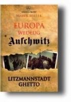 Europa według Auschwitz. Litzmannstadt Ghetto