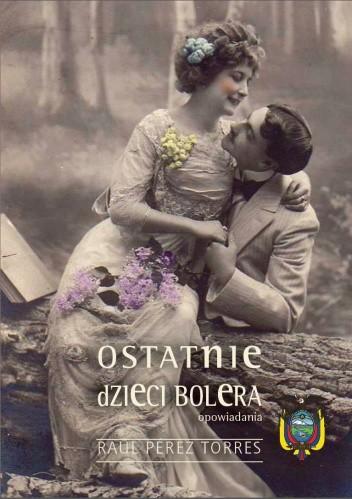 Okładka książki Ostatnie dzieci bolera: Opowiadania o miłości