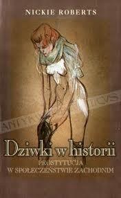 Okładka książki Dziwki w historii: Prostytucja w społeczeństwie zachodnim