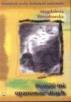 Okładka książki Pomóż mi opanować strach przed światem. Pamiętnik osoby dotkniętej autyzmem.