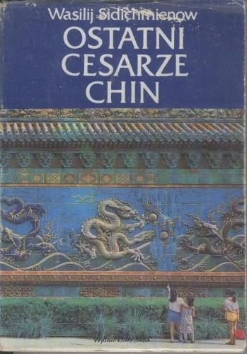 Okładka książki Ostatni cesarze Chin