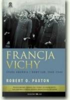 Francja Vichy. Stara gwardia i nowy ład, 1940–1944