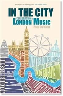 Okładka książki In The City: A Celebration Of London Music