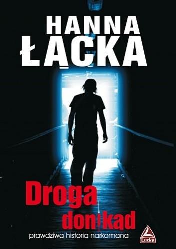 Okładka książki Droga donikąd. Prawdziwa historia narkomana