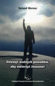 Okładka książki Dziesięć ważnych powodów, aby uwierzyć Jezusowi