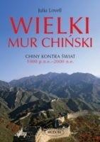 <em>Wielki Mur Chiński Chiny kontra świat 1000 p.n.e.–2000 n.e.</em>