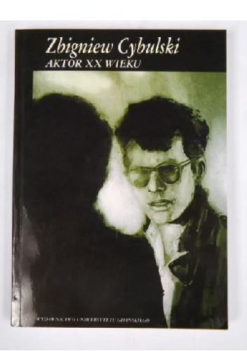 Okładka książki Zbigniew Cybulski. Aktor XX wieku