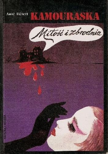 Okładka książki Kamouraska: miłość i zbrodnia