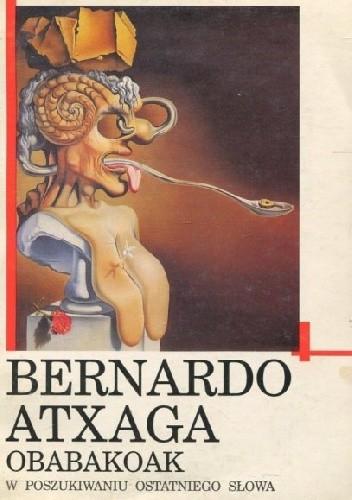 Okładka książki Obabakoak. W poszukiwaniu ostatniego słowa