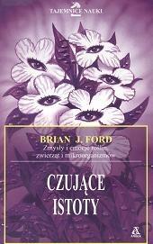Okładka książki Czujące istoty. Zmysły i emocje roślin, zwierząt i mikroorganizmów