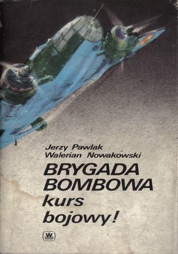 Okładka książki Brygada Bombowa kurs bojowy!