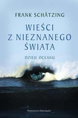 Okładka książki Wieści z nieznanego świata: dzieje oceanu