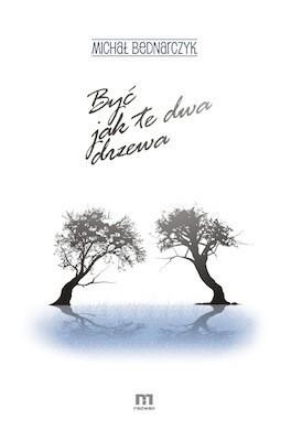 Okładka książki Być jak te dwa drzewa