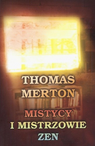 Okładka książki Mistycy i mistrzowie Zen