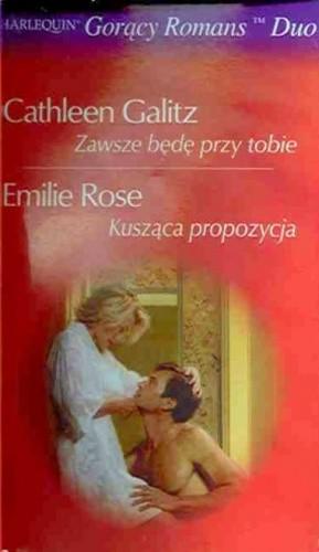 Okładka książki Kusząca propozycja. Zawsze będę przy tobie