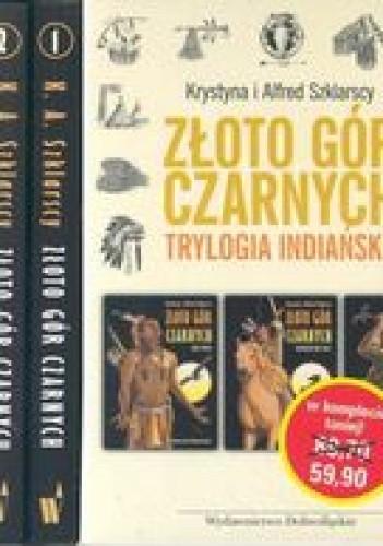 Okładka książki Złoto Gór Czarnych. Trylogia indiańska