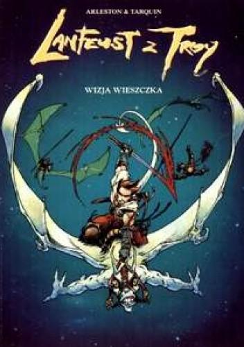 Okładka książki Lanfeust z Troy: Wizja wieszczka