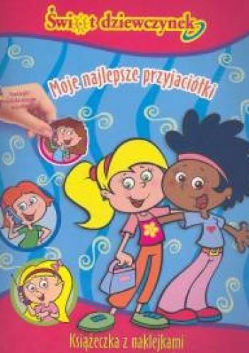 Okładka książki świat dziewczynek Moje najlepsze przyjaciółki