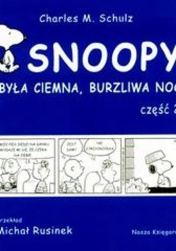 Okładka książki Snoopy Byaa ciemna...2 burzliwa noc