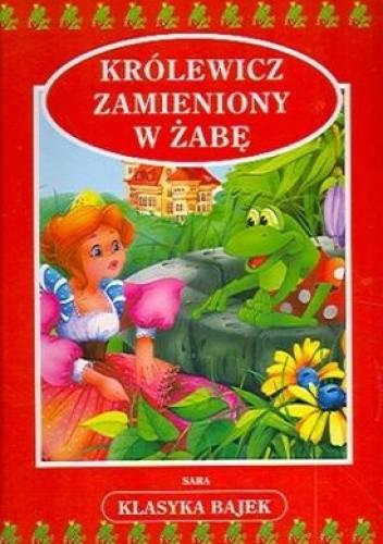 Okładka książki Królewicz zamieniony w żabę