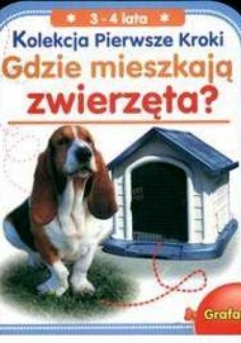 Okładka książki Gdzie mieszkaja zwierzęta?