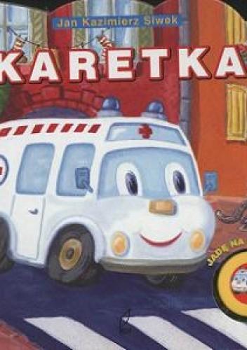 Okładka książki Karetka Jadę na sygnale