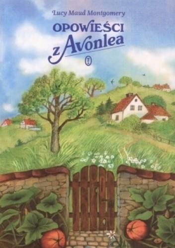 Montgomery Lucy Maud - 09 - Opowieści z Avonlea