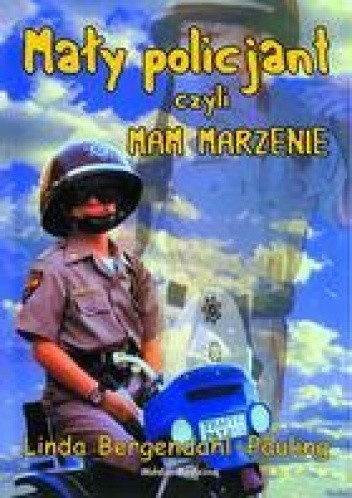 Okładka książki Mały policjant, czyli Mam Marzenie