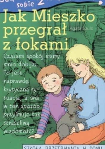 Okładka książki Jak poradzić sobie z rodzicami. Jak Mieszko przegrał z fokami