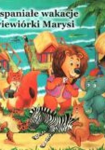Okładka książki Wspaniałe wakacje wiewiórki Marysi