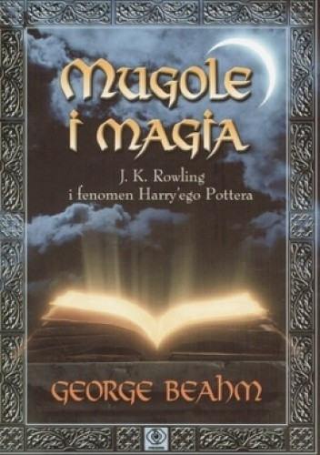 Okładka książki Mugole i magia: J.K. Rowling i fenomen Harry'ego Pottera