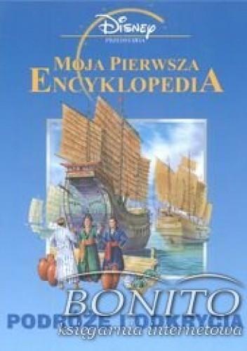 Okładka książki Moja pierwsza encyklopedia Podróże i odkrycia